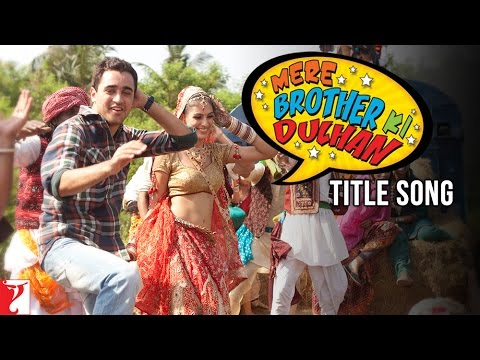 Mere Brother Ki Dulhan - Title Song