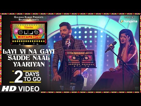 Layi Vi Na Gayi/Sadde Naal Yaariyan |2 Days To Go|T-Series Mixtape Punjabi Jashan Singh Shipra Goyal