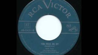 Watch Hank Snow You Pass Me By video