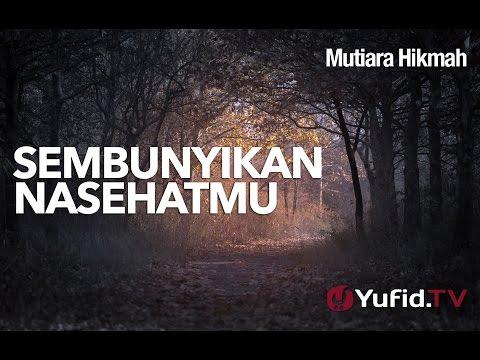 Mutiara Hikmah: Sembunyikan Nasehatmu - Ustadz Abdurrahman Thoyyib, Lc.