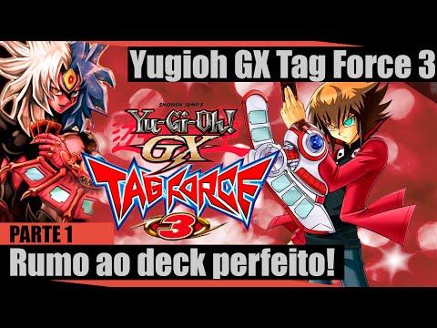 Yugioh GX Tag Force 3 (Parte 1) - De Volta Aos Primórdios! Rumo Ao Deck Perfeito!