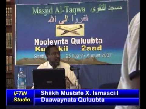 Daawaynta Quluubta: Shiikh Mustafe X. Ismaaciil