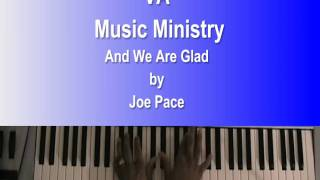 And We Are Glad by Joe Pace