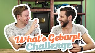 WHAT'S GEBURPT CHALLENGE!