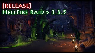 [RELEASE] Wow 3.3.5a - Hellfire Raid from 6.2 PTR