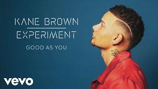 Kane Brown Good As You Audio
