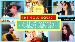 THE GOLD SQUAD ACTS OUT KATHNIEL, VICE GANDA, LIZQUEN AND OTHER MOVIE LINES! | The Gold Squad