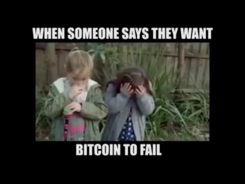 How do you feel when people say they want bitcoin to fail?