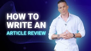 How To Write An Article Review (Definition, Types, Formatting)