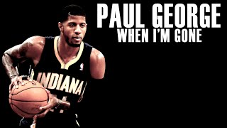 Paul George - When I'm Gone - Career Mix ᴴᴰ streaming