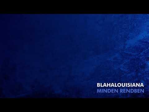 BLAHALOUISIANA – Boldog itthon