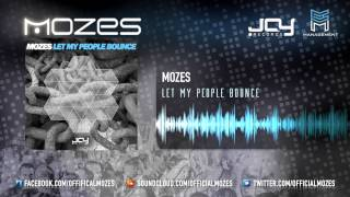 Mozes - Let My People Bounce   -   OUT NOW!