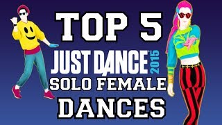 Top 5 Female Solo Dances on Just Dance 2015!