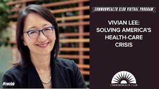 Vivian Lee: Solving America's Health-Care Crisis