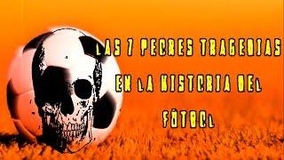 Las 7 peores tragedias en la historia del fútbol