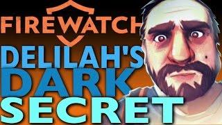 FIREWATCH Theory: DELILAH'S DARK SECRET. The True Firewatch Ending