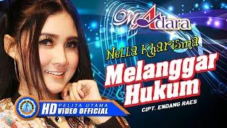 """Nella Kharisma - MELANGGAR HUKUM """" OM ADARA """"( Official Music Video ) [HD]"""