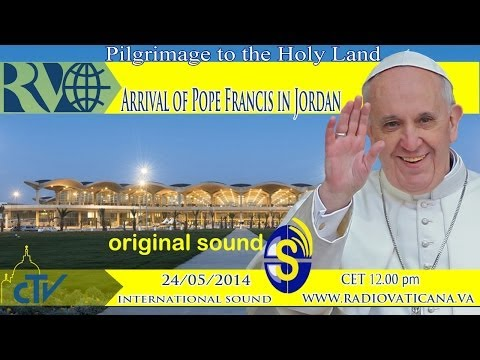 Arrival of Pope Francis in Jordan