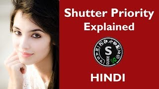 Shutter Priority in Hindi | Basic DSLR Photography Lesson for Beginners Hindi