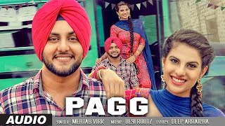Mehtab Virk: PAGG (Audio Song) | Desi Routz | Latest Punjabi Songs 2016 | T-Series Apna Punjab