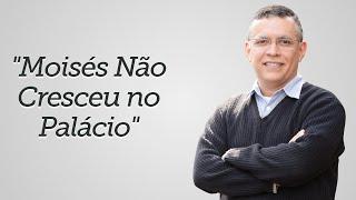 """""""Moisés Não Cresceu no Palácio"""" - Daniel Santos"""