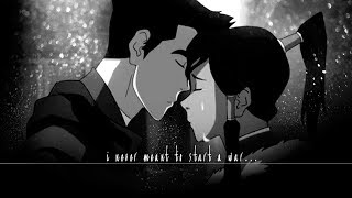❝ Mako ✗ Korra ⟨ i never meant to start a war