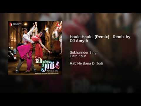 Haule Haule (Remix) - Remix By: DJ Amyth