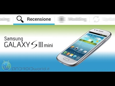 Samsung Galaxy S III Mini. recensione in italiano by AndroidWorld.it