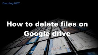download lagu How To Delete Files On Google Drive gratis
