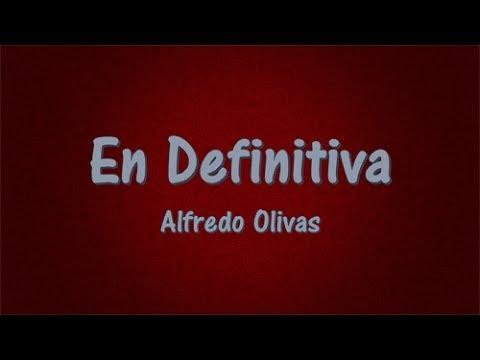 En definitiva - Alfredo Olivas (Letra/Lyrics) ESTUDIO