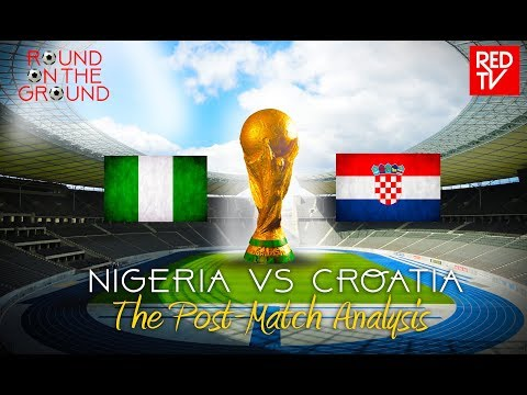 NIGERIA vs CROATIA / RUSSIA 2018 / Post-Match Analysis