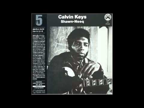 Calvin Keys - Shawn Neeq