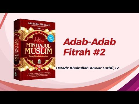 Adab-Adab Fitrah #2  - Ustadz Khairullah Anwal Luthfi, Lc