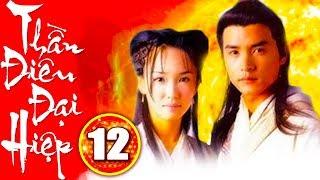 Thần Điêu Đại Hiệp - Tập 12 | Phim Kiếm Hiệp 2019 Mới Nhất - Phim Bộ Trung Quốc Hay Nhất