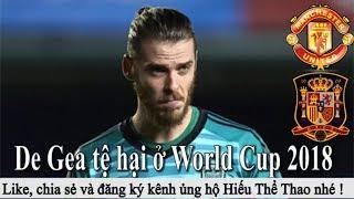 Tin bóng đá - 02/07 - WORLD CUP 2018 : De Gea tệ hại - Ronaldo Messi về nước quả bóng vàng về tay ai