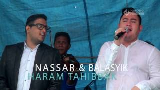 NASSAR MUSTOFA AMANG BALASYIK - HARAM TAHIBBAK YOUTUBE VIDEO MUSIC