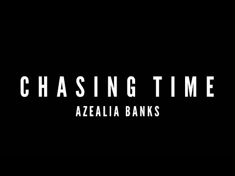 Chasing Time (Official Audio) - Azealia Banks