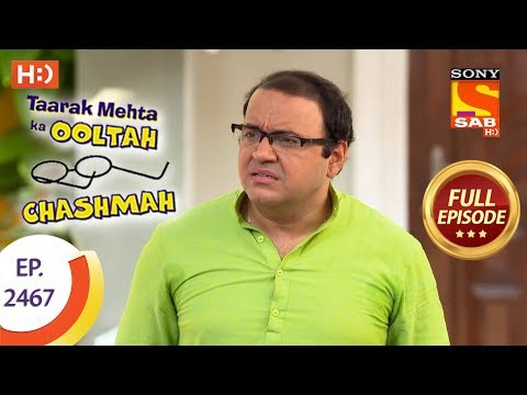 Taarak Mehta Ka Ooltah Chashmah - Ep 2467 - Full Episode - 15th May, 2018 thumbnail