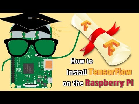 How to Install TensorFlow on the Raspberry Pi