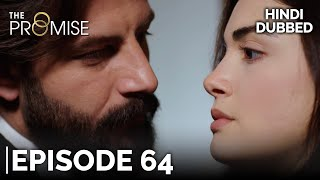 The Promise Episode 64 (Hindi Dubbed)