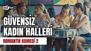 Güvensiz Kadın Halleri | Romantik Komedi 2: Bekarlığa Veda
