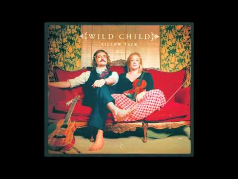 Wild Child - Bridges Burning