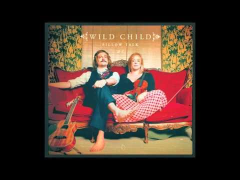 Wild Child - Bridges Burning