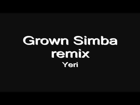 Grown Simba Remix - Yeri