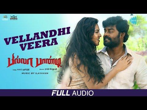 Vellandhi Veera   Full Audio   Billa Pandi   R.K.Suresh   Chandini   Indhuja   Ilayavan   Priyanka