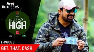 Episode 3 | The Real High With Rannvijay Singha | Get That Cash | Arre Outdoors