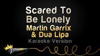 Download Lagu Martin Garrix & Dua Lipa - Scared To Be Lonely (Karaoke Version) Gratis STAFABAND
