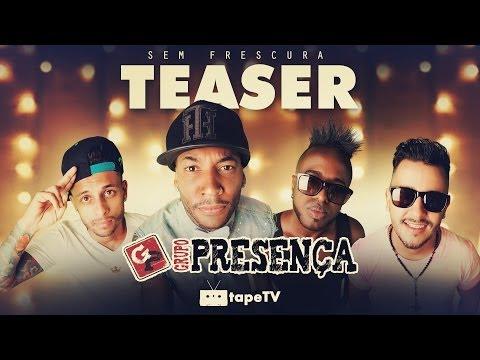 Presença - DVD Sem Frescura (Teaser)