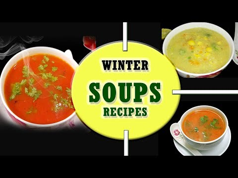 Winter & Manson Soups Recipes || 3 Healthy & Quick Soup recipes