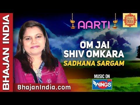 Om Jai Shiv Omkara - Lord Shiva Aarti By Sadhana Sargam